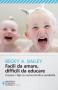 Facili da amare, difficili da educare  Becky A. Bailey   Feltrinelli