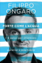 Forte come l'acqua  Filippo Ongaro   Sperling & Kupfer