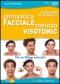 Ginnastica Facciale Metodo Visotonic (DVD)  Loredana De Michelis   Macro Edizioni