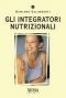 Gli integratori nutrizionali  Damiano Galimberti   Xenia Edizioni