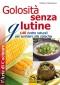 Golosità senza Glutine (Copertina rovinata)  Teresa Tranfaglia   Macro Edizioni