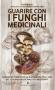 Guarire con i Funghi Medicinali  Ivo Bianchi   Editoriale Programma