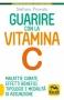 Guarire con la Vitamina C  Stefano Pravato   Macro Edizioni