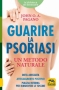 Guarire la Psoriasi. Un metodo naturale  John O. A. Pagano   Macro Edizioni