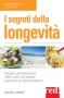 I segreti della longevità  Giuliana Lomazzi   Red Edizioni