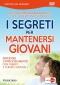 I Segreti per mantenersi giovani (DVD)  Roberto Antonio Bianchi   Macro Edizioni