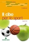 Il cibo per lo sport  Angela Colli   Tecniche Nuove