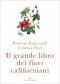 Il grande libro dei fiori californiani  Roberto Pagnanelli Cristina Orel  Edizioni Enea