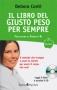 Il libro del giusto peso per sempre  Debora Conti   Sperling & Kupfer
