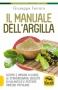 Il Manuale dell'Argilla  Giuseppe Ferraro   Macro Edizioni