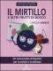 Il mirtillo e altri frutti di bosco  Carole Minker   L'Airone Editrice