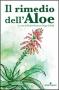 Il Rimedio dell'Aloe  Romano Zago   Editoriale Programma