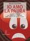 Io amo la paura  Roberto Pagnanelli   Hermes Edizioni