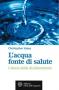 L'acqua fonte di salute  Christopher Vasey   L'Età dell'Acquario Edizioni