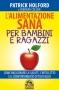 L'Alimentazione Sana per Bambini e Ragazzi  Patrick Holford Deborah Colson  Macro Edizioni