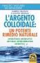 L'Argento Colloidale: un Potente Rimedio Naturale  Gabriele Graziani Luciano Graziani  Macro Edizioni