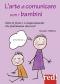 L'arte di comunicare con i bambini  Suzanne Vallières   Red Edizioni