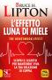 L'Effetto Luna di Miele  Bruce H. Lipton   Macro Edizioni