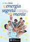 L'energia segreta della mente  Marco Paret   L'Età dell'Acquario Edizioni