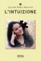 L'Intuizione  Liliana Paola Pacifico   Xenia Edizioni