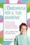 L'Omeopatia per il tuo bambino  Lucilla Ricottini Laura Guida  Sperling & Kupfer