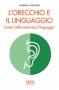 L'orecchio e il linguaggio  Alfred Tomatis   Xenia Edizioni