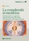 La complessità in medicina  Paolo Bellavite   Tecniche Nuove