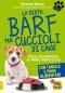La Dieta Barf per Cuccioli di Cane  Swanie Simon   Macro Edizioni