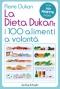 La Dieta Dukan: I 100 alimenti a volontà  Pierre Dukan   Sperling & Kupfer