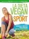 La Dieta Vegan per lo Sport  Ettore Pelosi Eduardo Ferrante  Macro Edizioni
