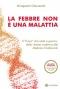 La Febbre non è una Malattia  Gianpaolo Giacomini   Om Edizioni