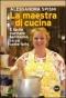 La maestra di cucina  Alessandra Spisni   Baldini Castoldi Dalai