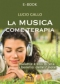 La Musica come Terapia (ebook)  Lucio Gallo   Macro Edizioni