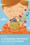 La pedagogia Montessori e le nuove tecnologie  Mario Valle   Il Leone Verde
