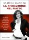 La Rivoluzione nel Piatto  Sabrina Giannini   Sperling & Kupfer