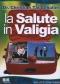 La salute in valigia  Christian Tal Schaller   Macro Edizioni