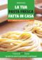 La tua pasta fresca fatta in casa  Natalia Piciocchi   Lswr