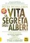 La Vita Segreta degli Alberi  Peter Wohlleben   Macro Edizioni