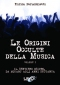 Le Origini Occulte della Musica Vol. 1  Enrica Perucchietti   Uno Editori