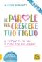 Le Parole per Crescere Tuo Figlio  Alessio Roberti   Macro Edizioni
