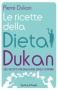 Le ricette della dieta Dukan  Pierre Dukan   Sperling & Kupfer