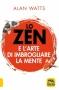 Lo Zen e l'Arte di Imbrogliare la Mente  Alan Watts   Macro Edizioni