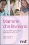 Mamme che lavorano  Tracey Godridge Martine Gallie  Red Edizioni