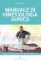 Manuale di Kinesiologia Aurica  Fausto Nicolli   Editoriale Programma