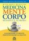 Medicina Mente Corpo. Rilassati e Guarirai  Herbert Benson William Proctor  Macro Edizioni