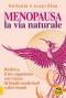 Menopausa la Via Naturale  Stefania Cazzavillan   Macro Edizioni