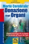 Morte Cerebrale e Donazione degli Organi (ebook)  Renate Greinert   Macro Edizioni