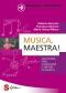 Musica, Maestra!  Roberto Beccaria Francesco Bertone Maria Teresa Milano Sonda Edizioni