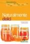 Naturalmente dolci  Giuseppe Capano Daniela Garavini  Tecniche Nuove