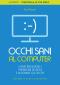 Occhi sani al computer  Leo Angart   Edizioni il Punto d'Incontro